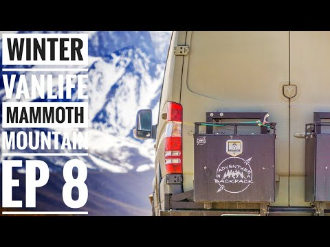 Ep 8: Winter Van life is More Than Skiing Powder - Mammoth Mountain | Adventure in a Backpack
