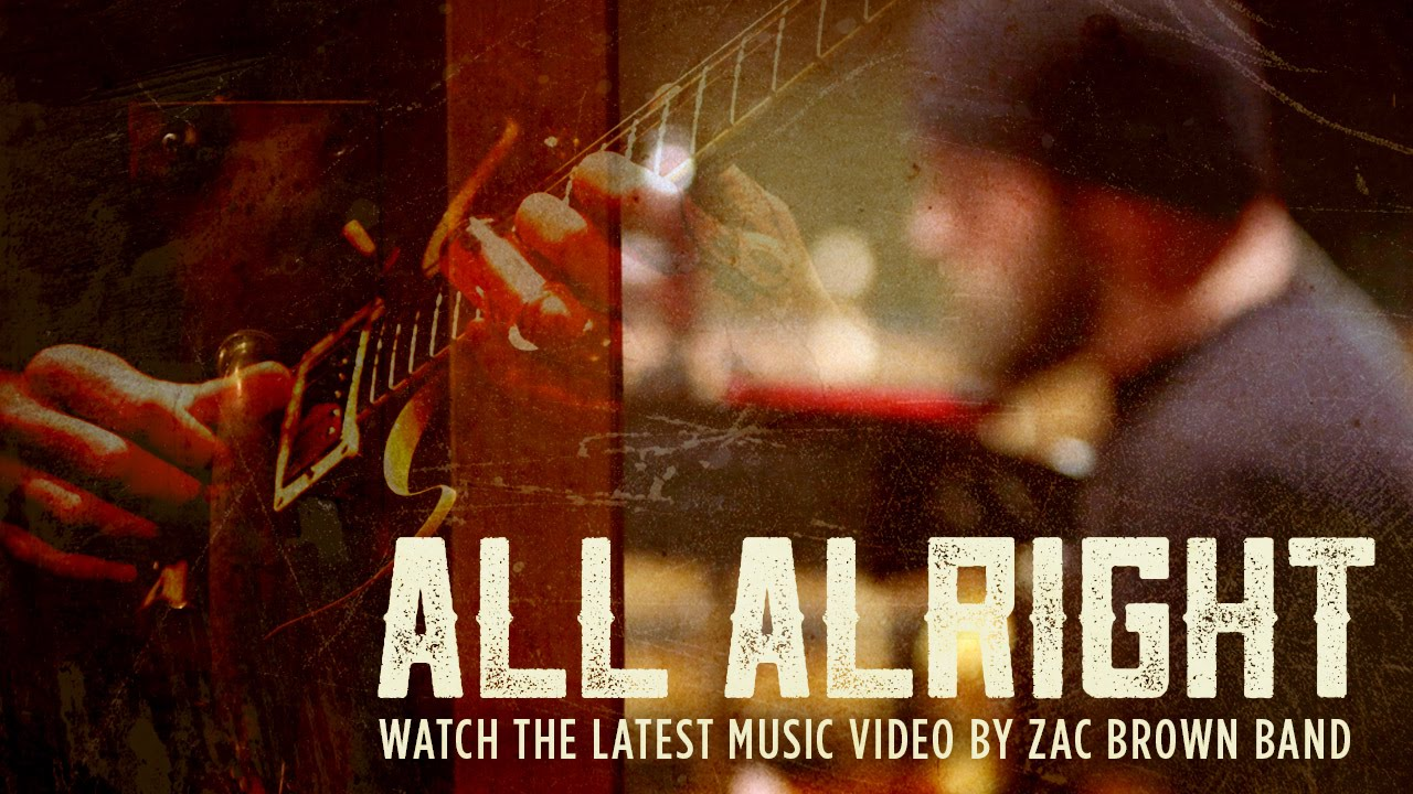 Zac Brown Band All Alright Official Video The Grohl