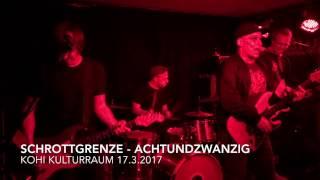 Schrottgrenze - Achtundzwanzig - KOHI Kulturraum 17 03 2017