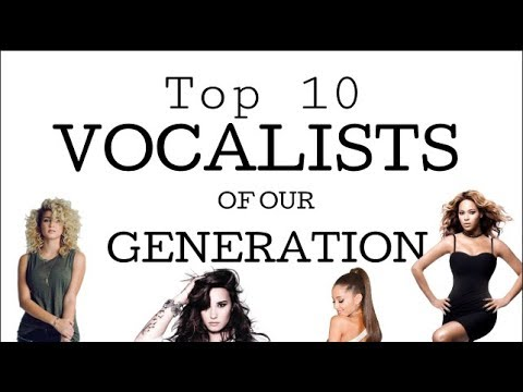 TOP 10 SINGERS of our GENERATION!