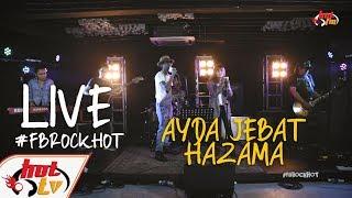 (LIVE FULL) AYDA JEBAT X HAZAMA & THE PENGLIPUR LARA : FB ROCK HOT