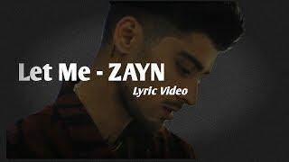 Let Me - ZAYN (Lyric video)