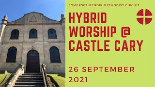 26 September 2021 Hybrid worship @ Castle Cary