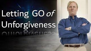 Letting Go of Unforgiveness