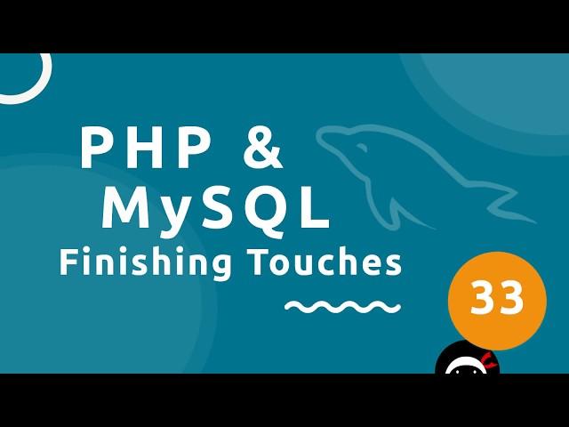 PHP Tutorial (& MySQL) #33 - Finishing Touches