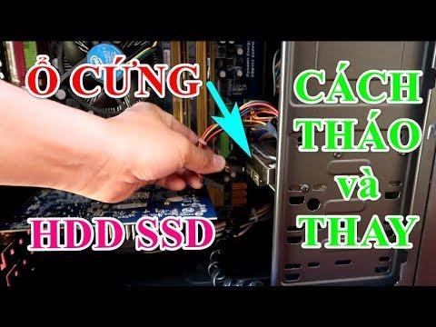 CÁCH THÁO VÀ LẮP Ổ CỨNG HDD SSD | Mua ổ cứng mới và cách lắp ổ cứng vào máy tính 2019
