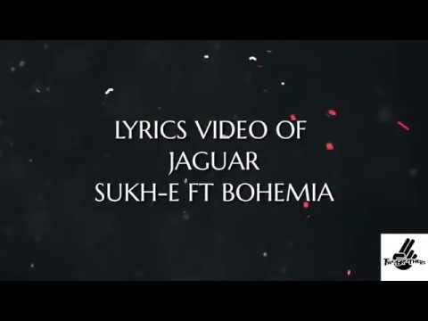 Jaguar | Muzical Doctorz Sukhe Feat Bohemia | Latest Punjabi Song /lyrics video/