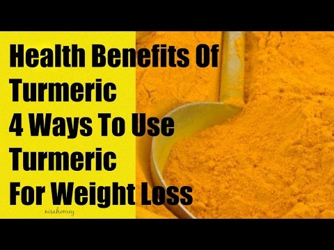 Health Benefits Of Turmeric - Turmeric Tea For Weight Loss - 4 Ways To Use Turmeric For Weight Loss
