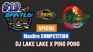 Download Lagu DJ LAKE LAKE X PING PONG Remix By DJ Topeng - MasBre Competition Rimex #19 mp3