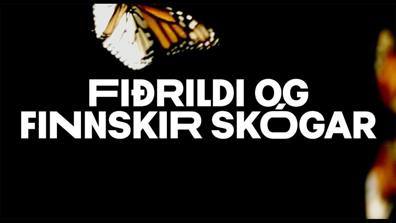 Föstudagsröðin   Fiðrildi og finnskir skógar 17. mars (brot) - Föstudagsröðin   Fiðrildi og finnskir skógar 17. mars (brot)