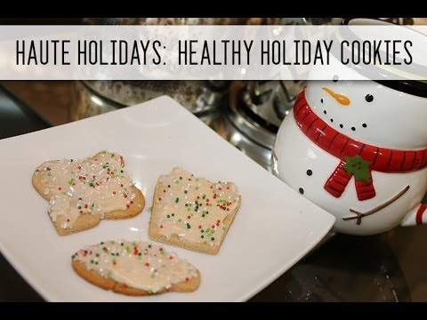 Haute Holidays: Healthy Holiday Cookies