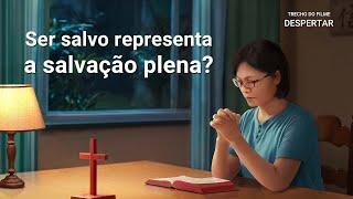 """Filme evangélico """"Despertar"""" Trecho 1 – Ser salvo representa a salvação plena?"""