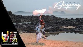 Anyway | Juun Đăng Dũng | Yeah1 Superstar (Official Music Video)