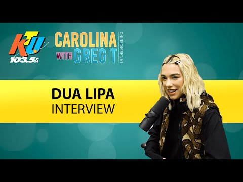 Carolina With Greg T In The Morning Show - Dua Lipa Talks Living In New York, New Album & Getting Mistaken For P!nk