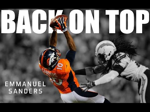"Emmanuel Sanders || ""Back On Top"" ᴴᴰ 