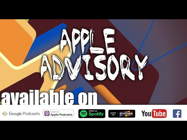 Episode 13: Apple Advisory