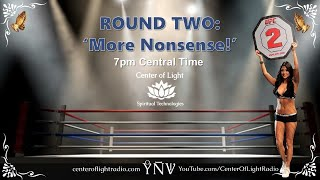 """Center of Light Knockout • """"Round Two: More Nonsense"""""""
