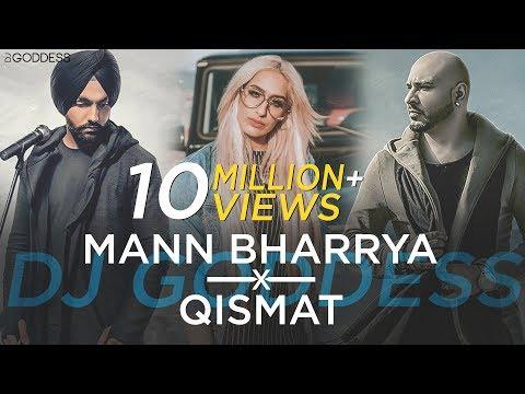 Mann Bharrya | Qismat | Ammy Virk | Jaani | B Praak | DJ Goddess Remix