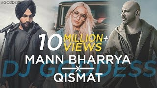 Download Lagu Mann Bharrya | Qismat | Ammy Virk | Jaani | B Praak | DJ Goddess Remix MP3