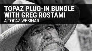 Topaz Plug-In Bundle - Discover the Possibilities with Greg Rostami
