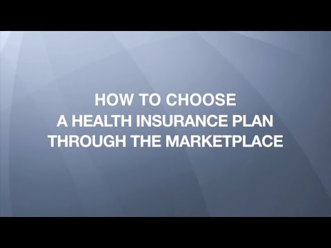 How to Choose a Health Insurance Plan Through the Marketplace (2017)