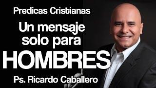 Predicas Cristianas - Mensaje del Día del Padre - Pastor Ricardo Caballero