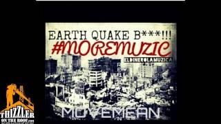 #MOREMUZIC - Earthquake Bitch [Thizzler.com]
