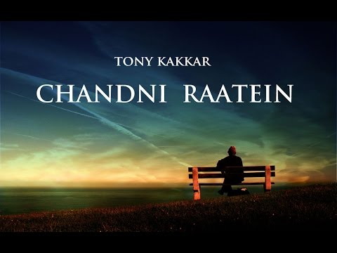 Chandni Ratein - Tony Kakkar | A Tribute...