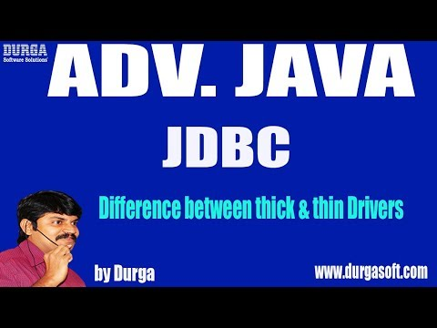 Adv JAVA | JDBC Session - 21 || Difference between thick & thin Drivers  by Durga sir