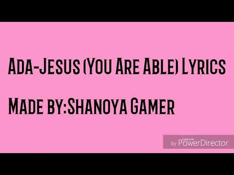Ada-Jesus (You are Able) Lyrics