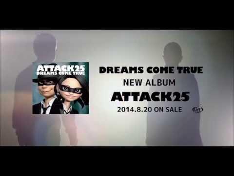 「ATTACK25」MEGAMIX ムービー/DREAMS COME TRUE