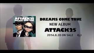 2014.8.20 リリース ドリカムニューアルバム「ATTACK25(アタックトゥエ...