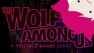 THE WOLF AMONG US- PART 1