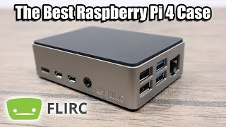 flirc-case-for-the-raspberry-pi-4-the-best-pi4-case-first-look-and-thermal-testing