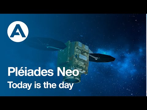 Pléiades Neo - Today is the day