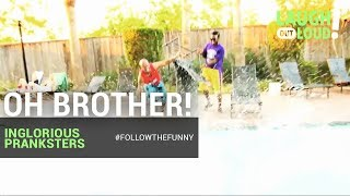Oh Brother! | Inglorious Pranksters | LOL Network