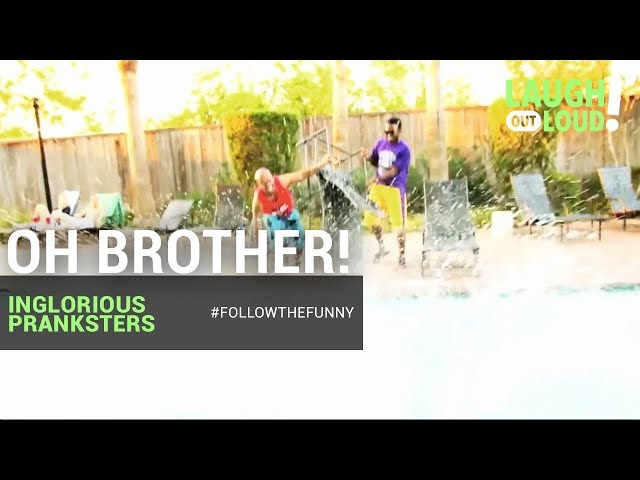 Oh Brother!   Inglorious Pranksters   LOL Network