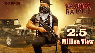 Warrior Rajput - RIO SINGH (Full Song) | Ravi RBS | New Punjabi Songs 2019