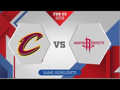 Houston Rockets vs Cleveland Cavaliers: February 3, 2018
