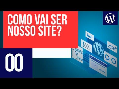Como vai ser o site que criaremos com WordPress?
