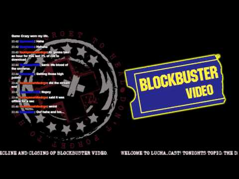 Lucha_Cast EP:0 (PILOT) The decline and closing of Blockbuster Video.