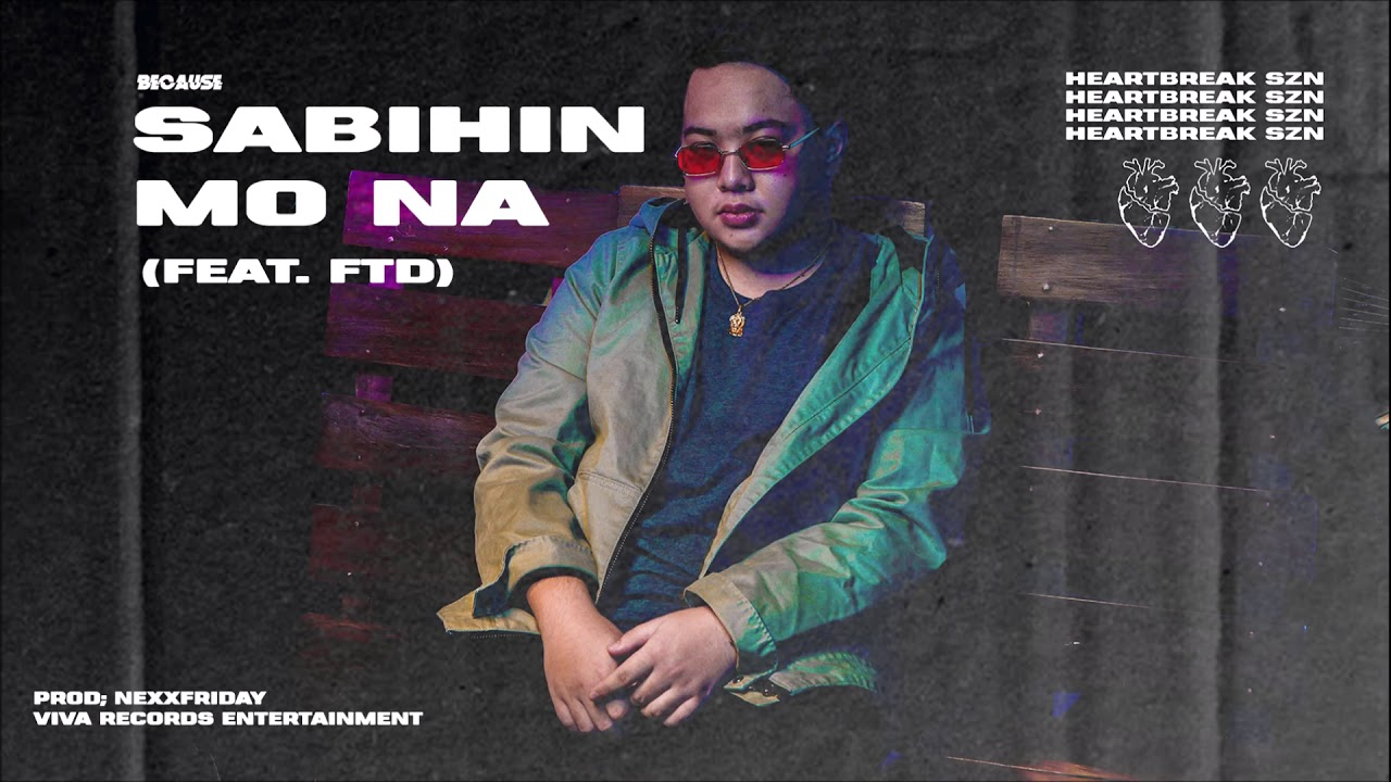 Because - Sabihin Mo Na (Audio) feat. FTD