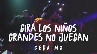 Gera MX // Gira Los Niños Grandes No Juegan