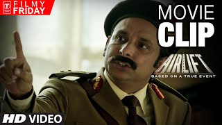AIRLIFT MOVIE CLIPS 4 -   Akshay Kumar Dissapoints Iraqi Major