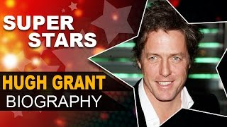 Hugh Grant Biography | Four Weddings and a Funeral Fame Actor | Unknown Facts