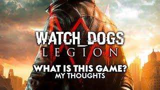 Watch Dogs 3 Legion | What is It? - Play as Anyone, Dystopian London - My Thoughts