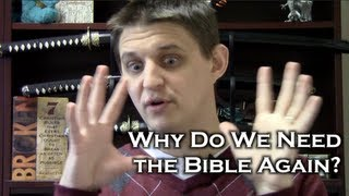 Why Do We Need the Bible Again?