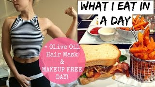 What I Eat In A Day   Makeup Free Day + Olive Oil Hair Treatment