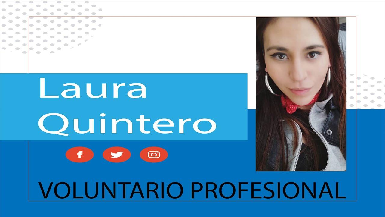 HISTORIAS DE VOLUNTARIOS PROFESIONALES - Laura Quintero