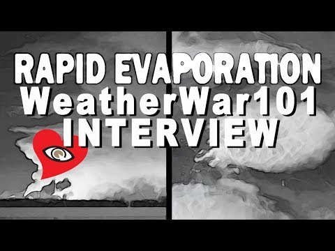 RAPID EVAPORATION  |  WeatherWar101 INTERVIEW